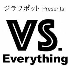 """自主企画 """"VS. Everything"""" 残すは神戸のみ!来場者には新曲デモ音源無料配布!<br />9/23 神戸 w/ alcott"""